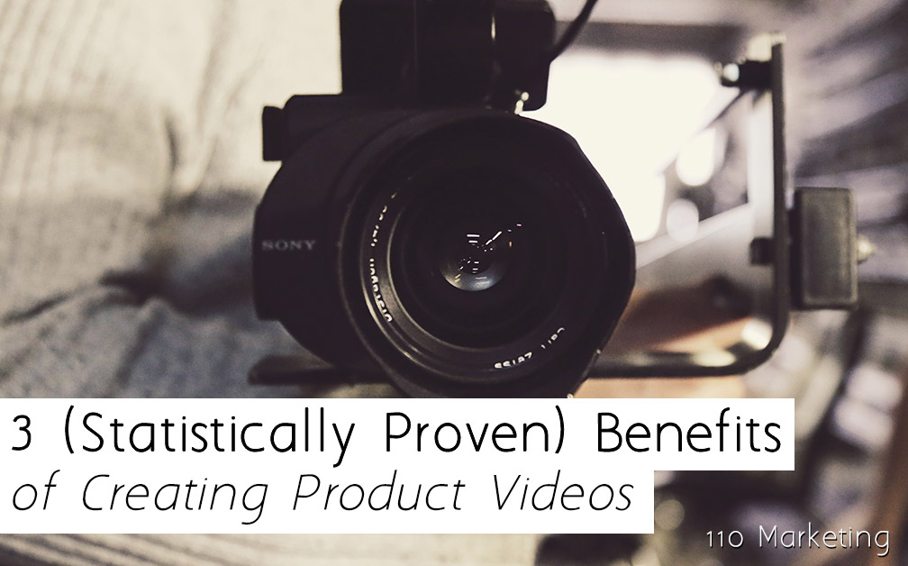 3-statistically-proven-benefits-of-creating-product-videos-110-marketing-1